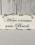 Sign Hanging Shabby Chic Here Comes The Bride